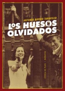 Los huesos olvidados, Antonio rivero Taravillo