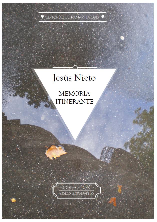México Ultramarino - 07 Memoria Itinerante - Jesús Nieto