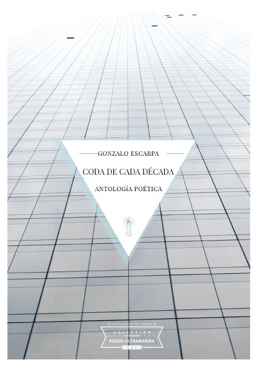 Poesía Ultramarina - 14 Coda de Cada Decada - Gonzalo Escarpa
